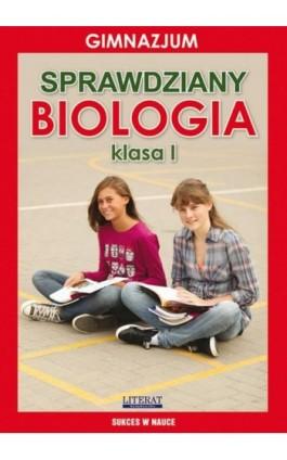 Sprawdziany Biologia Gimnazjum Klasa I - Grzegorz Wrocławski - Ebook - 978-83-7898-461-0