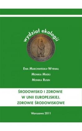 Środowisko i zdrowie w unii europejskiej. Zdrowie środowiskowe - Ewa Marchwińska-Wyrwał - Ebook - 978-83-62057-47-4