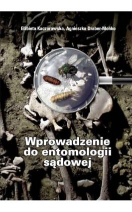 Wprowadzenie do entomologii sądowej - Elżbieta Kaczorowska - Ebook - 978-83-7326-568-4
