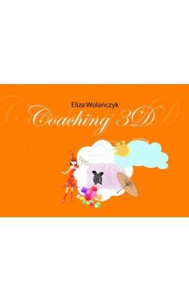 Coaching 3D - Eliza Wolańczyk - Ebook - 978-83-8041-024-4