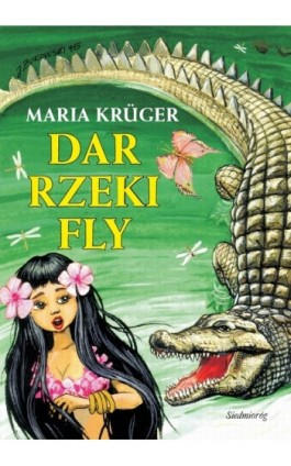 Dar rzeki Fly - Maria Krüger - Ebook - 978-83-7568-951-8