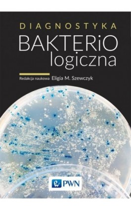 Diagnostyka bakteriologiczna - Ebook - 978-83-01-20699-4