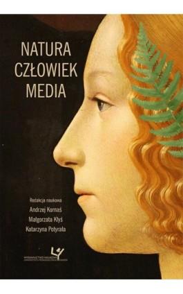 Natura – Człowiek – Media - Ebook - 978-83-8084-372-1
