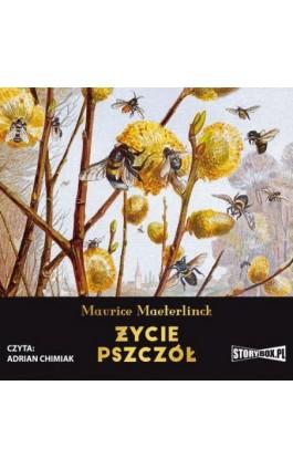 Życie pszczół - Maurice Maeterlinck - Audiobook - 978-83-8194-247-8
