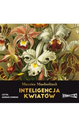 Inteligencja kwiatów - Maurice Maeterlinck - Audiobook - 978-83-8194-327-7