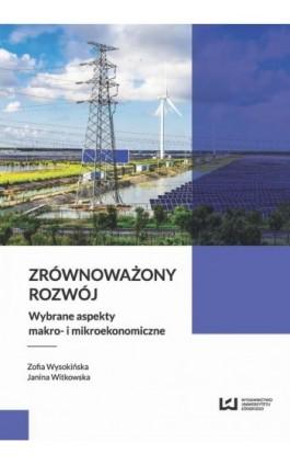 Zrównoważony rozwój - Zofia Wysokińska - Ebook - 978-83-7969-982-7