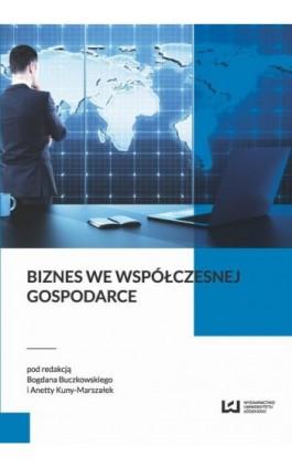 Biznes we współczesnej gospodarce - Ebook - 978-83-7969-975-9
