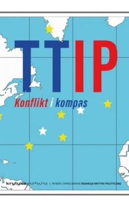 TTIP. Konflikt i kompas - Praca zbiorowa - Ebook - 978-83-65369-39-0