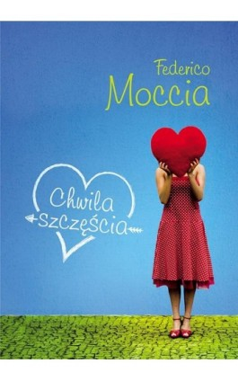 Chwila szczęścia - Federico Moccia - Ebook - 978-83-7758-630-3