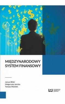 Międzynarodowy system finansowy - Janusz Bilski - Ebook - 978-83-8088-037-5