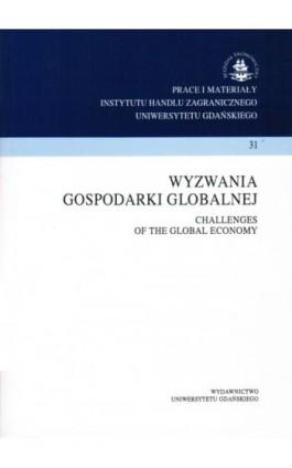 Wyzwania gospodarki globalnej. Prace i materiały Instytutu Handlu Zagranicznego Uniwersytetu Gdańskiego 31/1 - Praca zbiorowa - Ebook