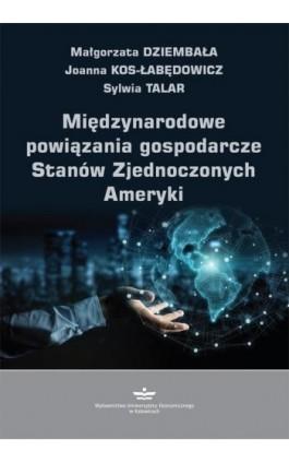 Międzynarodowe powiązania gospodarcze Stanów Zjednoczonych Ameryki - Małgorzata Dziembała - Ebook - 978-83-7875-492-3