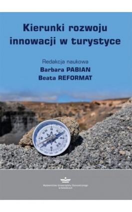 Kierunki rozwoju innowacji w turystyce - Ebook - 978-83-7875-501-2