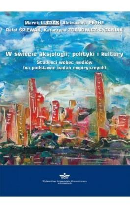 W świecie aksjologii, polityki i kultury - Marek Łuczak - Ebook - 978-83-7875-515-9