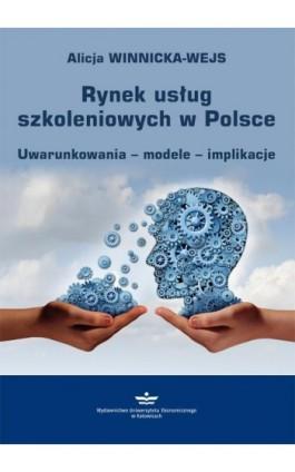 Rynek usług szkoleniowych w Polsce - Alicja Winnicka-Wejs - Ebook - 978-83-7875-509-8