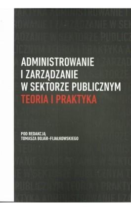 Administrowanie i zarządzanie w sektorze publicznym - Ebook - 978-83-8018-232-5