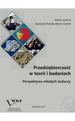 Przedsiębiorczość w teorii i badaniach. Perspektywa młodych badaczy - Ebook - 978-83-65402-58-5