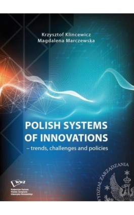 Polish systems of innovations – trends, challenges and policies - Krzysztof Klincewicz - Ebook - 978-83-65402-63-9
