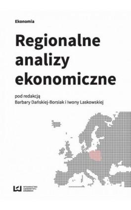 Regionalne analizy ekonomiczne - Ebook - 978-83-8088-051-1