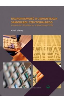 Rachunkowość w jednostkach samorządu terytorialnego. Plany kont, ewidencja, sprawozdawczość - Artur Zimny - Ebook - 978-83-88335-69-3