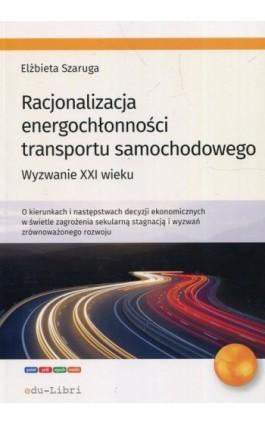 Racjonalizacja energochłonności transportu samochodowego - Elżbieta Szaruga - Ebook - 978-83-65648-82-2