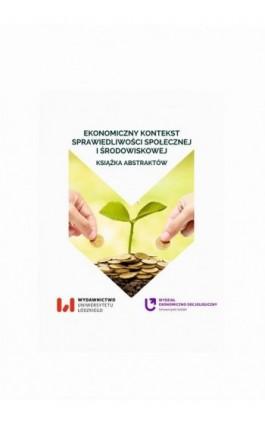 Ekonomiczny kontekst sprawiedliwości społecznej i środowiskowej - Ebook - 978-83-8142-577-3