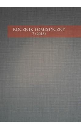 Rocznik Tomistyczny 7 (2018) - Praca zbiorowa - Ebook