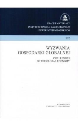 Wyzwania gospodarki globalnej. Prace i materiały Instytutu Handlu Zagranicznego Uniwersytetu Gdańskiego 31/2 - Praca zbiorowa - Ebook