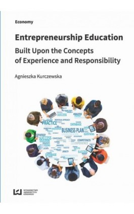 Entrepreneurship Education Built Upon the Concepts of Experience and Responsibility - Agnieszka Kurczewska - Ebook - 978-83-8088-043-6