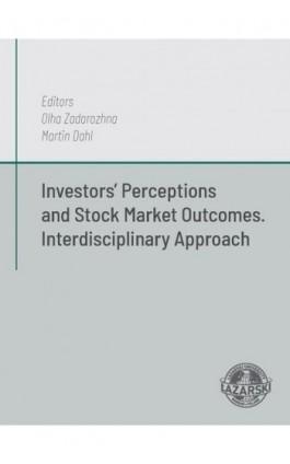Investors' Perceptions and Stock Market Outcomes. Interdiscyplinary approach - Martin Dahl - Ebook - 978-83-64054-69-3