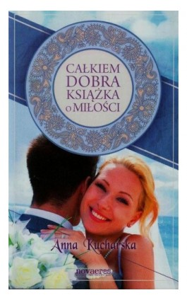 Całkiem dobra książka o miłości - Anna Kucharska - Ebook - 978-83-7942-076-6