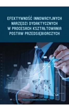 Efektywność innowacyjnych narzędzi dydaktycznych w procesie kształtowania postaw przedsiębiorczych - Ebook - 978-83-7865-163-5