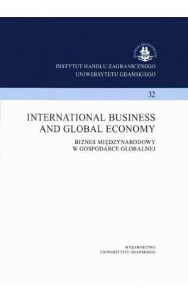 International business and global economy. Biznes międzynarodowy w gospodarce globalnej. Instytut Handlu Zagranicznego Uniwersyt - Praca zbiorowa - Ebook