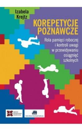 Korepetycje poznawcze - Izabela Krejtz - Ebook - 978-83-63354-90-9