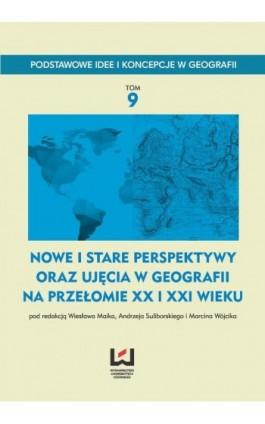 Nowe i stare perspektywy oraz ujęcia w geografii na przełomie XX i XXI wieku - Ebook - 978-83-8088-213-3