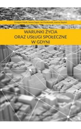 Warunki życia oraz usługi społeczne w Gdyni - Grzegorz Masik - Ebook - 978-83-7865-740-8