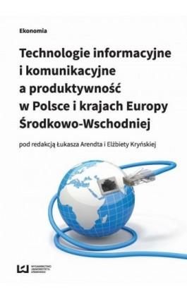 Technologie informacyjne i komunikacyjne a produktywność w Polsce i karajach Europy Środkowo-Wschodniej - Ebook - 978-83-7969-966-7