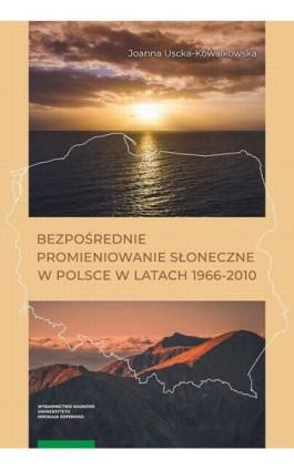 Bezpośrednie promieniowanie słoneczne w Polsce w latach 1966-2010 - Joanna Uscka-Kowalkowska - Ebook - 978-83-231-4171-6