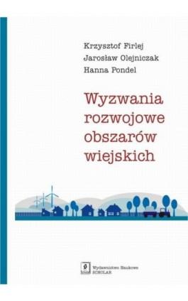 Wyzwania rozwojowe obszarów wiejskich - Krzysztof Firlej - Ebook - 978-83-65390-47-9