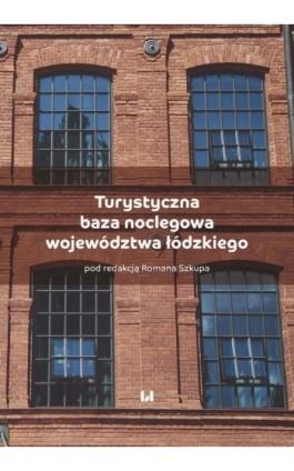Turystyczna baza noclegowa województwa łódzkiego - Ebook - 978-83-8142-646-6