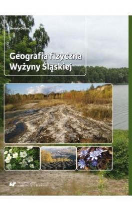 Geografia fizyczna Wyżyny Śląskiej - Renata Dulias - Ebook - 978-83-226-3418-9