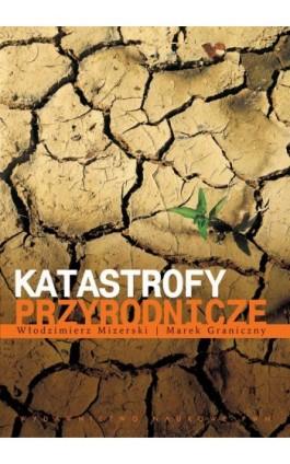 Katastrofy przyrodnicze - Włodzimierz Mizerski - Ebook - 978-83-01-20652-9