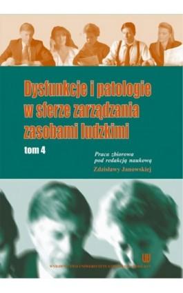 Dysfunkcje i patologie w sferze zarządzania zasobami ludzkimi. Tom 4 - Ebook - 978-83-7969-848-6