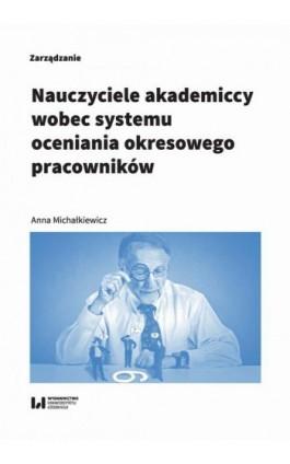 Nauczyciele akademiccy wobec systemu oceniania okresowego pracowników - Anna Michałkiewicz - Ebook - 978-83-8142-626-8