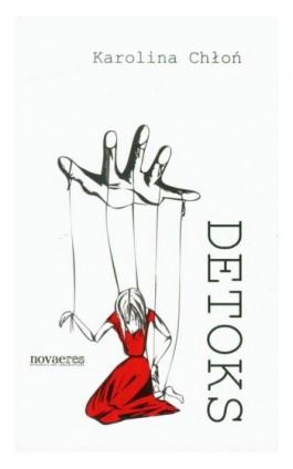 Detoks - Karolina Chłoń - Ebook - 978-83-7722-637-7