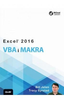 Excel 2016 VBA i makra - Bill Jelen, Tracy Syrstad - Ebook - 978-83-7541-330-4