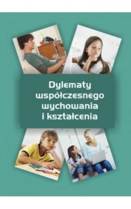 Dylematy współczesnego wychowania i kształcenia - Ebook - 978-83-7405-591-8