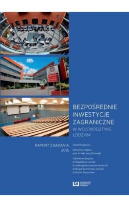 Bezpośrednie inwestycje zagraniczne w województwie łódzkim - Ebook - 978-83-8088-200-3