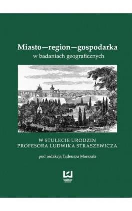 Miasto - region - gospodarka w badaniach geograficznych - Ebook - 978-83-8088-005-4