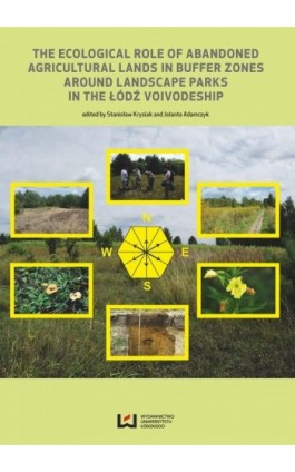 The Ecological Role of Abandoned Agricultural Lands in Buffer Zones Around Landscape Parks in the Łódź Voivodeship - Ebook - 978-83-8088-194-5